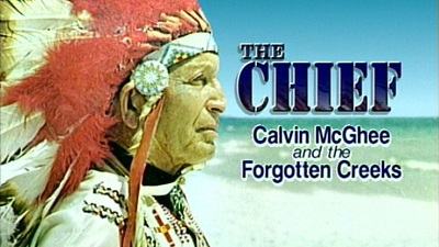 THE CHIEF: CALVIN McGHEE AND THE FORGOTTEN CREEKS